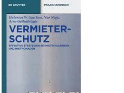 VERMIETERSCHUTZ - Das Praxishandbuch zum Mietrecht vom Immobilienrechtler für den Vermieter und Verwalter