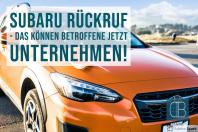 Rückruf Subaru – Handeln Sie jetzt und fordern Sie Schadensersatz!