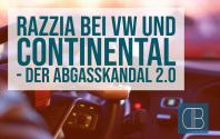 VW Abgasskandal geht in die nächste Runde: Razzia bei VW und Zulieferer Continental