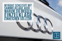 MyRight scheitert mit Sammelklage Audi – Warum Sie besser Einzelklage einreichen sollten!