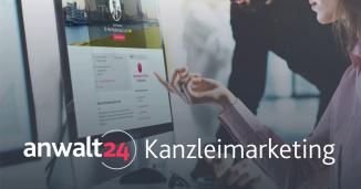 Kanzleimarketing für Rechtsanwälte: Fit für Ihr Online-Marketing! | anwalt24